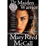 The Maiden Warrior ~ Mary Reed McCall