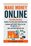 Make Money Online: 3 Manuscripts- Ecommerce: The Ultimate Guide to Making Money Online, Clickbank Traffic Secrets, Shopify