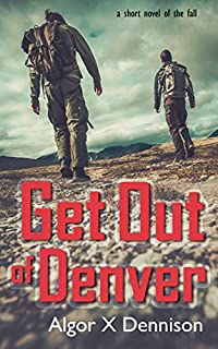 Get Out Of Denver by Algor X. Dennison ebook deal