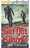 Get Out of Denver (Denver Burning Book 1)