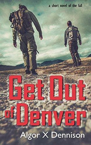 Book: Get Out of Denver (Denver Burning Book 1) by Algor X. Dennison