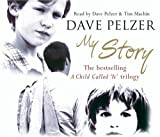 My Story: A Child Called It, The Lost Boy, A Man Named Dave Dave Pelzer
