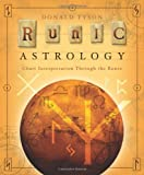 Runic Astrology: Chart Interpretation Through the Runes (0738715069) by Tyson, Donald