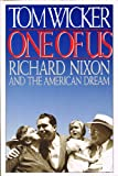 One of Us: Richard Nixon and the American Dream (0679758178) by Wicker, Tom