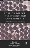 Foreign Direct Investment and Governments: Catalysts for economic restructuring (Routledge Studies in International Business and the World Economy) (0415173558) by Dunning, John
