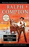 Trail to Cottonwood Falls (Ralph Compton Novels)
