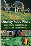 img - for Quality Food Plots - Your Guide to Better Deer and Better Deer Hunting book / textbook / text book