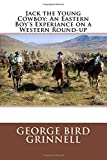 Jack the Young Cowboy: An Eastern Boy's Experiance on a Western Round-up