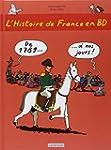 L'histoire de France en BD, Tome 3 :...