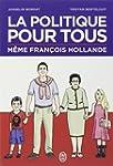 POLITIQUE POUR TOUS M�ME FRAN�OIS HOL...