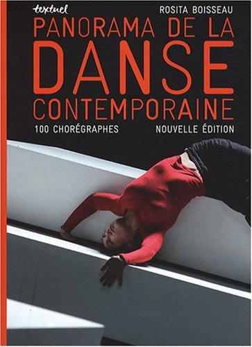 Panorama de la danse contemporaine : 100 chorégraphes