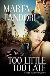 (FREE on 9/15) Too Little, Too Late: A Kate Stanton Mystery - Based On The Novella Forbidden by Marta Tandori - http://eBooksHabit.com