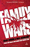 Family Wars: The Real Stories behind the Most Famous Family Business Feuds (0749460555) by Gordon, Grant