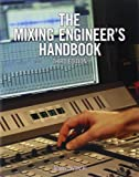 The Mixing Engineer?s Handbook