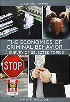 The Economics Of Criminal Behavior: A Survey Of Selected Topics