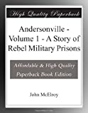 Andersonville - Volume 1 - A Story of Rebel Military Prisons