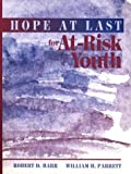 img - for Hope at Last for At-Risk Youth by Robert D. Barr (1994-10-07) book / textbook / text book