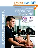 The Complete Guide to Personal Training (Complete Guides)