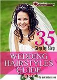 Easy Wedding Hairstyles: 35 Step by Step Wedding Hairstyles