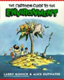 The Cartoon Guide To The Environment (Turtleback School & Library Binding Edition) (1417692847) by Gonick, Larry