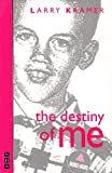 The Destiny of Me: A Play in Three Acts (1854592807) by Kramer, Larry