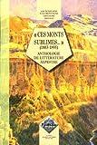 """echange, troc Charles Vallot, Claire-Eliane Engel - """"Ces monts sublimes..."""" (1803-1895) anthologie de littérature alpestre"""