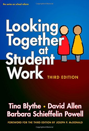 Looking Together at Student Work, Third Edition (Series on School Reform)