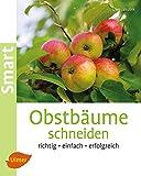 Image de Obstbäume schneiden: Richtig, einfach, erfolgreich (Smart Gartenbuch)
