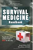 SURVIVAL MEDICINE HANDBOOK [Survival Medicine Handbook]: Survival Medicine Handbook A guide for when medical help is NOT on the way by Joseph Alton M.D. (Keep your loved ones healthy in every disaster:WILDFIRE PREPAREDNESS · TORNADO · HURRICANE)