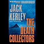 The Death Collectors: Carson Ryder/Harry Nautilus #2 (       UNABRIDGED) by Jack Kerley Narrated by Dick Hill