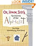 Ox, House, Stick: The History of Our...