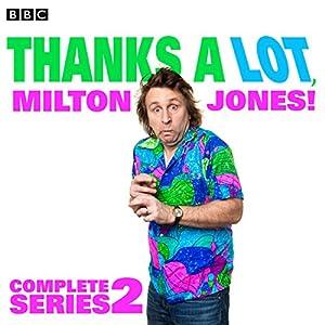 Thanks a Lot, Milton Jones! Complete Series 2 Radio/TV Program