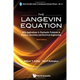 The Langevin Equation: With Applications to Stochastic Problems in Physics, Chemistry and Electrical Engineering...