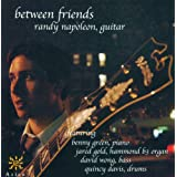 Between Friends ~ Randy Napoleon