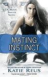 Mating Instinct: A Moon Shifter Novel (Moon Shifter Series)