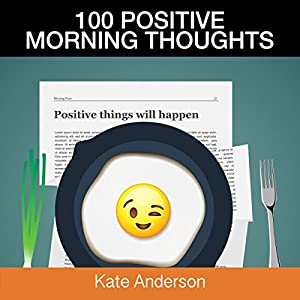 100 Positive Morning Thoughts Audiobook