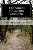 img - for The Knight of Gwynne Complete book / textbook / text book