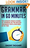 Grammar: In 60 Minutes! - The Ultimate Crash Course to Learning the Basics of English Grammar In No Time (Grammar, English Grammar, English, Writing Skills, Punctuation)