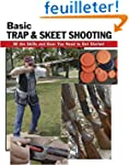Basic Trap and Skeet Shooting: All th...
