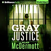 Gray Justice: Tom Gray, Book 1 | Alan McDermott