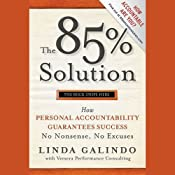 The 85% Solution: How Personal Accountability Guarantees Success - No Nonsense, No Excuses | [Linda Galindo]