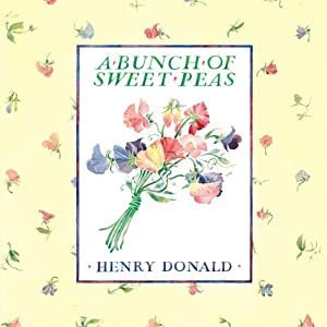 A Bunch of Sweet Peas | [Henry Donald]
