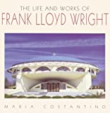 The Life and Works of Frank Lloyd Wright (1840130334) by Constantino, Maria