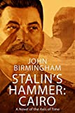 Stalin s Hammer: Cairo: A novel of the Axis of Time