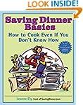 Saving Dinner Basics: How to Cook Eve...