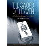 The Sword of Heaven: A Five Continent Odyssey to Save the World (Travelers' Tales Guides) ~ Mikkel Aaland