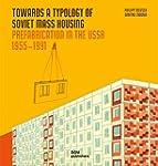Towards a Typology of Soviet Mass Hou...