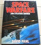 Space Warfare and Strategic Defense