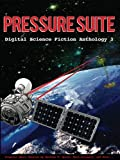 img - for Pressure Suite - Digital Science Fiction Anthology 3 book / textbook / text book