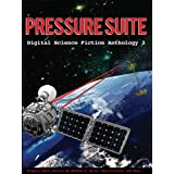 Pressure Suite - Digital Science Fiction Anthology 3 ~ Matthew W. Quinn